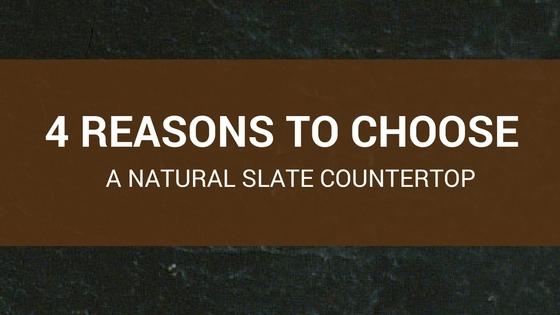 4 Reasons To Choose A Natural Slate Countertop