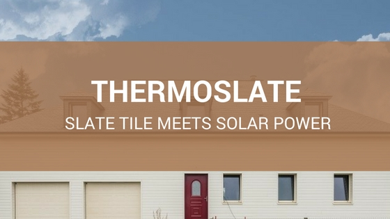 Thermoslate Slate Tile Meets Solar Power Technology